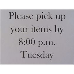 Please Pick Up Your Items By 8PM Tuesday