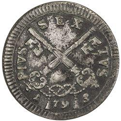 PAPAL STATES: Pius VI, 1775-1799, BI 4 baiocchi (2.46g), 1793. VF