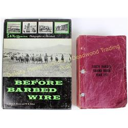 Collection of 2 books includes Before Barbed Wire by LA Huffman and 1971 South Dakota Brand book.  E