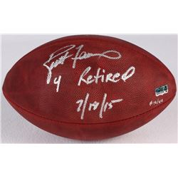 "Brett Favre Signed LE Official NFL Game Ball Inscribed ""4 Retried 7/18/15"" #12/44 (Favre Hologram  C"
