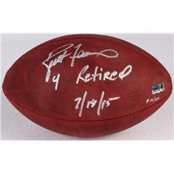 """Brett Favre Signed LE Official NFL Game Ball Inscribed """"4 Retried 7/18/15"""" #12/44 (Favre Hologram  C"""