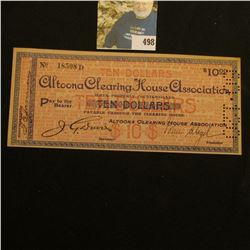 "1907 ""Altoona Clearing House Association"" Ten Dollars Scrip, hole cancelled. Quite rare and 'Doc' th"