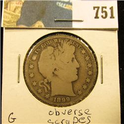 1899 S Barber Half Dollar, G. Three small obverse scratches.