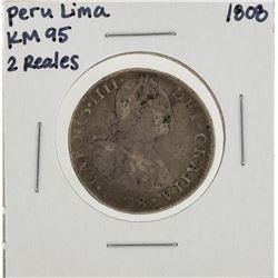 1808 Peru Lima 2 Reales Peru Lima Silver Coin