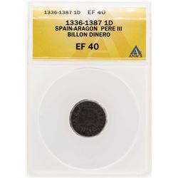 1336-1387 Spain-Aragon Pere III Billion Dinero Coin ANACS XF40