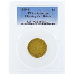 1860-S $5 Liberty Head Half Eagle Gold Coin PCGS Genuine Details