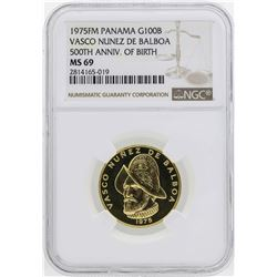 1975FM Panama 100 Balboas Vasco Nunez De Balboa Gold Coin NGC MS69