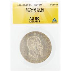 1874-M 5 Lira Silver Coin ANACS AU50 Details