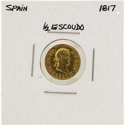 1817 Ferdinand VII Spanish 1/2 Escudos Gold Coin