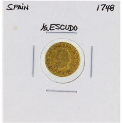 1748 Ferdinand VI Spanish 1/2 Escudos Gold Coin