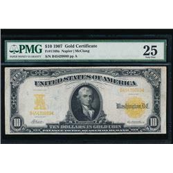 1907 $10 Gold Certificate PMG 25