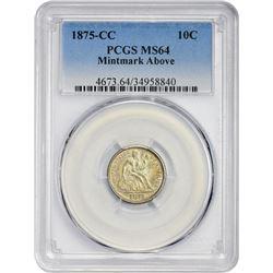 Choice Mint State 1875-CC Dime Mintmark Above Bow  1875-CC Dime Mintmark Above Bow. MS-64 PCGS.