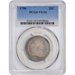 Choice VG 1796 Quarter Rarity 1796 Quarter B-2. High 6. Rarity-3. VG-10 PCGS.