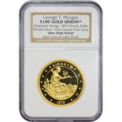 """1876"" (2008) George T. Morgan $100 Gold Union Replica ""1876"" (2008) $100 Gold Union Restrike. One O"
