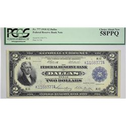 Fr. 777. 1918 $2 Federal Reserve Bank Note. Dallas. PCGS Choice About New 58 PPQ. Just a pair of Fri