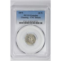 1875 3CN Genuine. UNC Detail PCGS