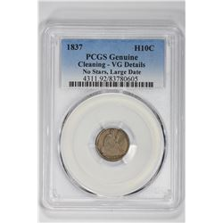 1837 H10C Genuine No Stars, Large Date. VG Details PCGS
