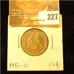 1856 O Liberty Seated Quarter. AU.