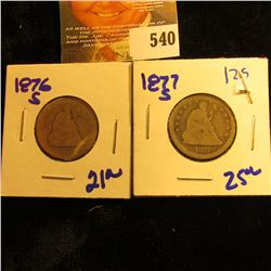 1876-S And 1877-S Seated Quarters