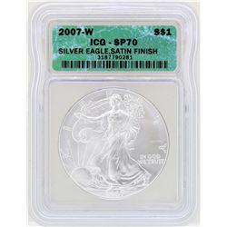 2007-W $1 American Silver Eagle Coin ICG SP70 Satin Finish
