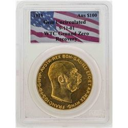 WTC Ground Zero Recovery 1915 Austria 100 Coronas .9803 oz. Gold Coin PCGS Gem U