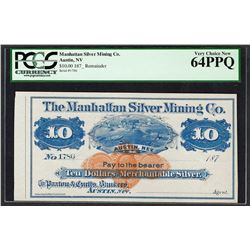 1870's $10 Manhattan Silver Mining Co. Obsolete Note PCGS Very Choice New 64PPQ