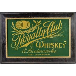 Reverse painted glass Royalty Club Whiskey sign