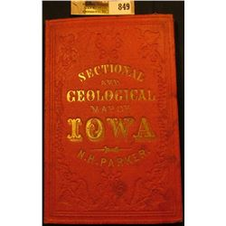 "1857 ""Sectional and Geological Map of Iowa N.H. Parker"", hardbound. 'Doc' valued this in his persona"