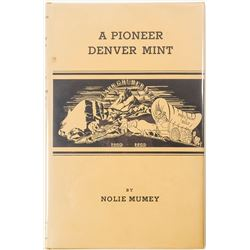 A Pioneer Denver Mint by Mumey