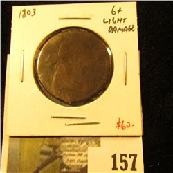 1803 Large Cent, G+, light damage, value $60
