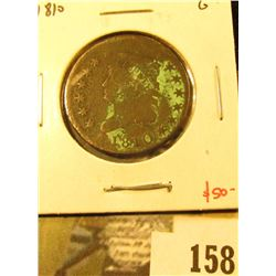1810 Large Cent, G, verdigris, still a tough type, value $50