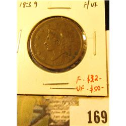 1839 Large Cent, F/VF, value F = $32, VF = $50