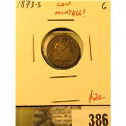 1873-S Seated Liberty Half Dime, G, LOW MINTAGE, last year of issue, value $20