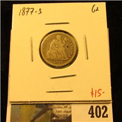 1877-S Seated Liberty Dime, G+, value $15