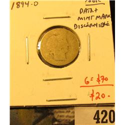 1894-O Barber Dime, Poor. Date and mint mark discernible, no damage, just worn, problem free G value