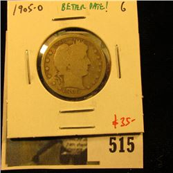 1905-O Barber Quarter, G, better date, value $35