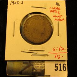 1905-S Barber Quarter, AG, tough date, clear date & Mint mark, problem-free G value $30, value $12+