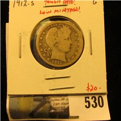 1912-S Barber Quarter, G, low mintage, tougher date, value $20