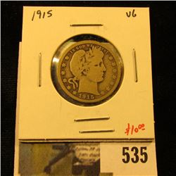 1915 Barber Quarter, VG, value $10
