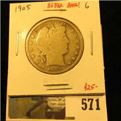 1905 Barber Half Dollar, G, better date, value $25