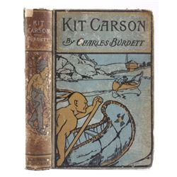 The Life of Kit Carson - Charles Burdett RARE