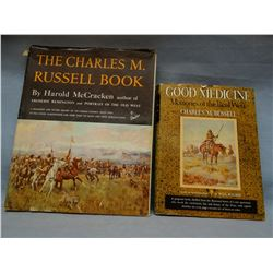2 C. M. Russell books, Good Medicine, 1930, dj, brown cloth;  Harold McCrackens The Charles M. Russe