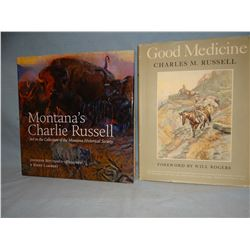 2 C. M. Russell books: Montana's Charlie Russell, MT Historical Society, dj; Good Medicine, 1930