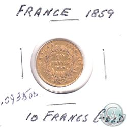 1859 France 10 Francs Gold Coin. Coin weighs 3.2258g and contains .09335 oz. of Pure Gold.
