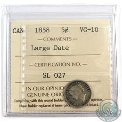 5-cent 1858 Large Date, ICCS Certified VG-10. Attractive problem free coin.