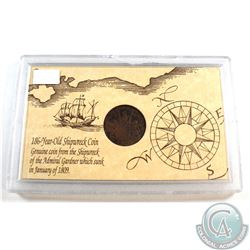 Genuine Shipwreck Coin from the Admiral Gardner. The ship sunk in January of 1809 and the coin is no