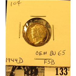 1944 D Mercury Dime GEM BU 65 FSB. Superb original toning.