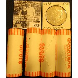 1878 P 7 tail feathers U.S. Morgan Silver Dollar, EF; & (4) 2007 D Original Gem BU Bank-wrapped roll
