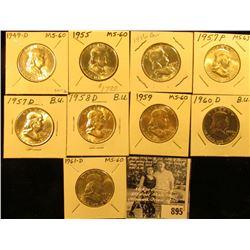 1949 D, 55 P, 56 P, 57 P, D, 58 D, 59 P, 60 D, & 61 D Franklin Half Dollars, all BU.