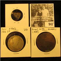 941 . 1737 Phillip V, One bit; 1816 4 Reals Peru JP VG; & Brazil 40 Reis copper (1835). (3 coins tot